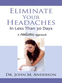 Cover Eliminate Your Headaches In Less Than 30 Days