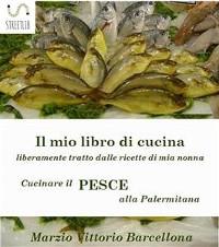 Cover Secondi di pesce - Cucinare il pesce alla Palermitana
