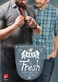 Cover Portland Heat: Baked Fresh