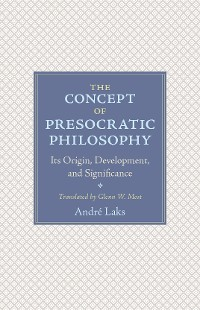 Cover The Concept of Presocratic Philosophy