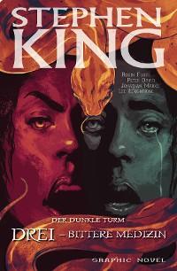 Cover Stephen Kings Der dunkle Turm, Band 15 - Drei - Bittere Medizin