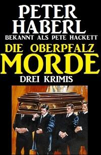 Cover Die Oberpfalz-Morde: Drei Krimis