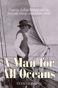 Cover A Man for All Oceans: Captain Joshua Slocum and the First Solo Voyage Around the World