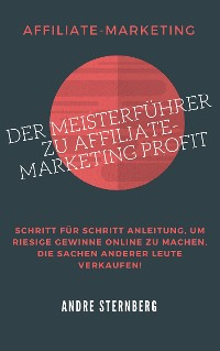 Cover Der Meisterführer zu Affiliate-Marketing Profit