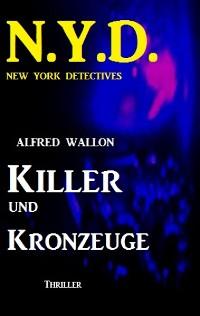 Cover N.Y.D. - Killer und Kronzeuge (New York Detectives)