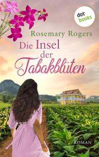 Cover Die Insel der Tabakblüten: Die große Morgan-Saga - Band 3