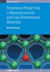 Cover Dynamical Properties in Nanostructured and Low-Dimensional Materials