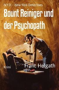 Cover Bount Reiniger und der Psychopath