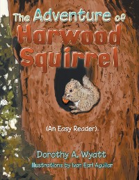Cover The Adventure of Harwood Squirrel