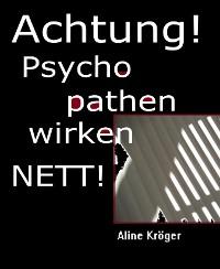 Cover ACHTUNG! Psychopathen wirken nett!