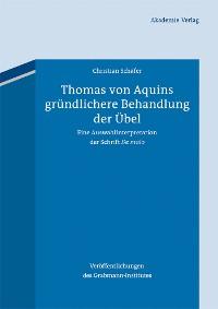 Cover Thomas von Aquins gründlichere Behandlung der Übel