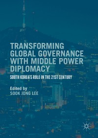Cover Transforming Global Governance with Middle Power Diplomacy