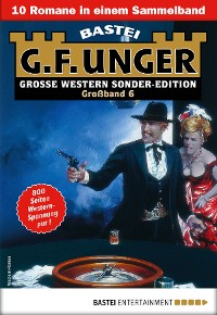 Cover G. F. Unger Sonder-Edition Großband 6 - Western-Sammelband