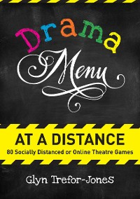 Cover Drama Menu at a Distance: 80 Socially Distanced or Online Theatre Games