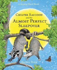 Cover Chester Raccoon and the Almost Perfect Sleepover
