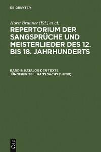 Cover Katalog der Texte. Jüngerer Teil. Hans Sachs (1-1700)