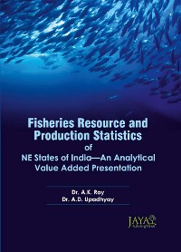 Cover Fisheries Resource And Production Statistics Of NE States Of India-An Analytical Value Added Presentation