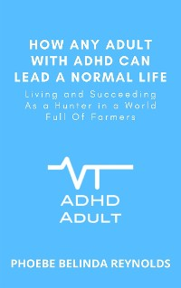 Cover How Any Adult with ADHD Can Lead a Normal Life