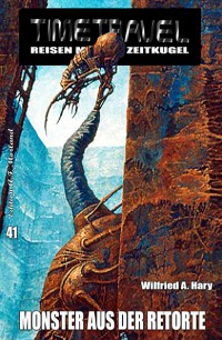 Cover Timetravel #41: Monster aus der Retorte
