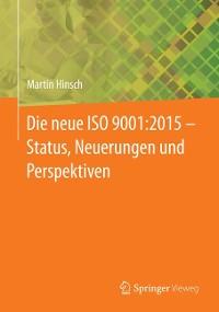 Cover Die neue ISO 9001:2015 - Status, Neuerungen und Perspektiven