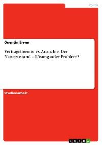 Cover Vertragstheorie vs. Anarchie. Der Naturzustand – Lösung oder Problem?