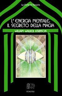 Cover L'energia mentale: il segreto della magia