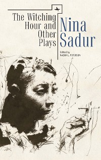 Cover The Witching Hour and Other Plays by Nina Sadur