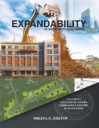 Cover Expandability of Investment Real Estate: A Guide to Uncovering Hidden Cashflows & Equities In Plain Sight