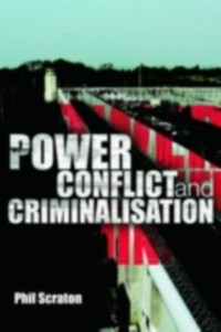 Cover Power, Conflict and Criminalisation