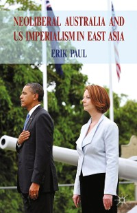 Cover Neoliberal Australia and US Imperialism in East Asia