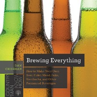 Cover Brewing Everything: How to Make Your Own Beer, Cider, Mead, Sake, Kombucha, and Other Fermented Beverages (Countryman Know How)