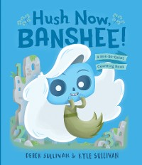 Cover Hush Now, Banshee!