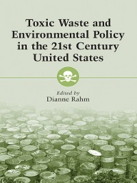 Cover Toxic Waste and Environmental Policy in the 21st Century United States