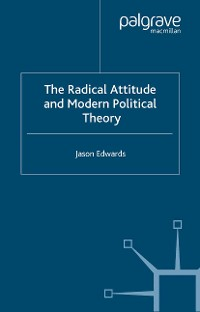 Cover The Radical Attitude and Modern Political Theory