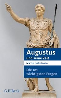 Cover Die 101 wichtigsten Fragen - Augustus und seine Zeit