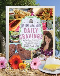 Cover Eat Like a Gilmore: Daily Cravings