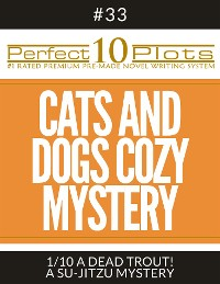 "Cover Perfect 10 Cats and Dogs Cozy Mystery Plots #33-1 ""A DEAD TROUT! – A SU-JITZU MYSTERY"""