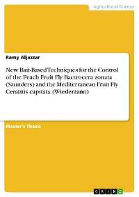 Cover New Bait-Based Techniques for the Control of the Peach Fruit Fly Bactrocera zonata (Saunders) and the Mediterranean Fruit Fly Ceratitis capitata (Wiedemann)