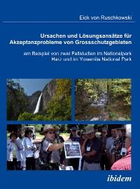 Cover Ursachen und Lösungsansätze für Akzeptanzprobleme von Großschutzgebieten am Beispiel von zwei Fallstudien im Nationalpark Harz und im Yosemite National Park