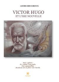 Cover Victor Hugo et l'ère nouvelle