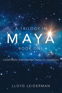 Cover A Trilogy in Maya Book One