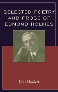 Cover Selected Poetry and Prose of Edmond Holmes