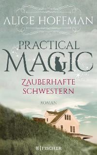 Cover Practical Magic. Zauberhafte Schwestern