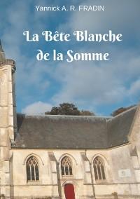 Cover La Bête Blanche de la Somme