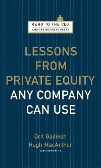 Cover Lessons from Private Equity Any Company Can Use