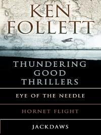Cover Ken Follett's Thundering Good Thrillers