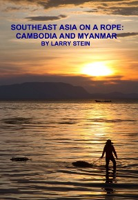 Cover Southeast Asia On a Rope:  Cambodia and Myanmar