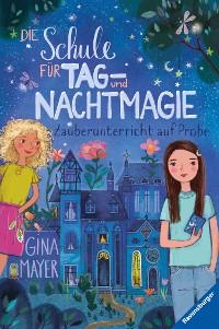 Cover Die Schule für Tag- und Nachtmagie, Band 1: Zauberunterricht auf Probe