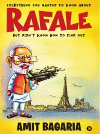 Cover Rafale : Everything You Wanted To Know About Rafale But Didn'T Know How To Find Out