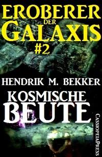 Cover Kosmische Beute - Eroberer der Galaxis #2